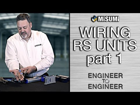 Wiring RS Units Pt. 1 | Engineer to Engineer | MISUMI USA