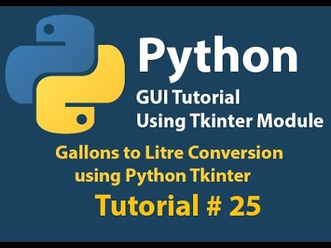Python GUI: Gallons To Liter Conversion Example using python Tkinter Tutorial# 25