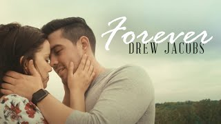 Drew Jacobs - Forever (Official Music Video)