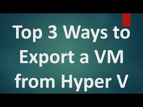 Hyper V Tutorials - 6 - 3 Different Ways to Export Virtual Machine in Hyper V