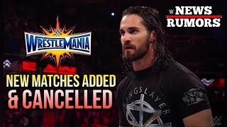 NEW Matches ADDED & Cancelled To WRESTLEMANIA Match Card [WWE News/Rumors EXTRA]