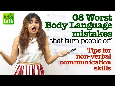 8 Worst Body language mistakes that turn people off  Tips for non-verbal communication skills.