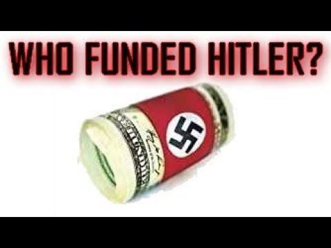 Who Funded Nazi Germany? German National Socialism Created By International Bankers