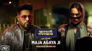 """Khandaani Shafakhana: """"Maja Agaya Ji""""- Dialogue Promo   Sonakshi, Varun, Badshah   2nd Aug"""