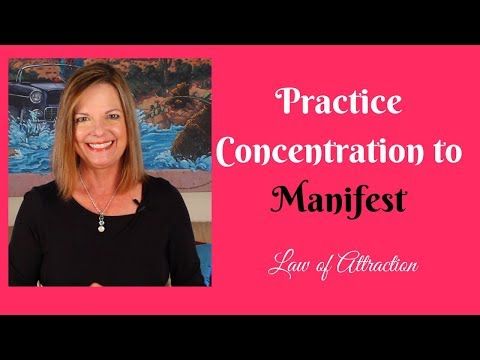 Practice Concentration to Manifest