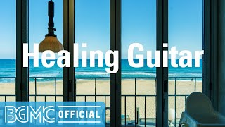 Healing Guitar: Good Mood Noon Music - Easy Listening Music for Working, Studying and Relaxing