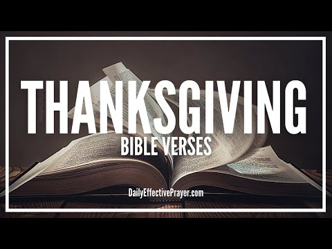 Bible Verses On Thanksgiving - Scriptures On Thankfulness To God (Audio Bible)