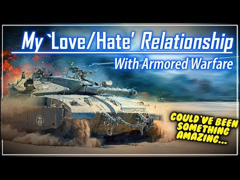 My 'Love/Hate' Relationship With AW || Armored Warfare