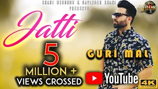 Guri Mal : Jatti (Official Video) Neet Mahal | New Punjabi Song 2019 | Shahi Records