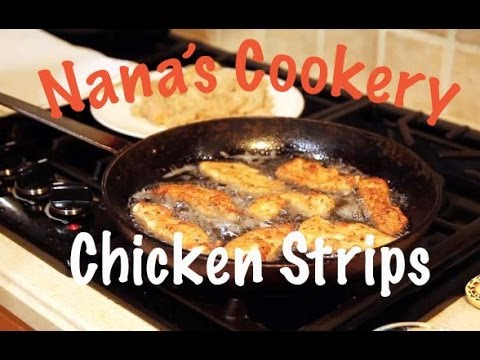 Fried Chicken Strips - Nana's Cookery Tips & Tricks