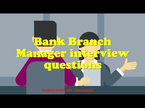 Bank Branch Manager interview questions