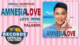 Palabok — Love Wins | Amnesia Love OST [Official Lyric Video]