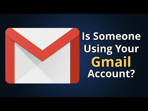 How To Know If Your Gmail Account Is Used By Someone Else