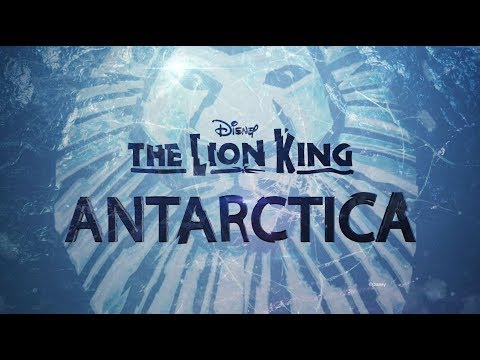 THE LION KING: Opening in Antarctica in 2019