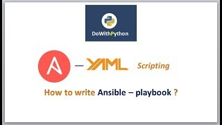 Ansible-playbook -- YAML Scripting | video - 6 | How to use