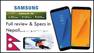 Samsung Galaxy A6 & A6+ Full review & Specs in Nepali....