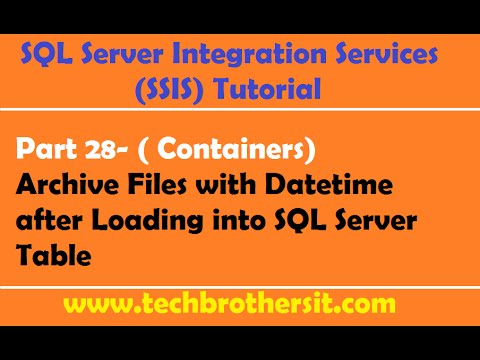 SSIS Tutorial Part 28-Archive Files with Datetime after Loading into SQL Server Table