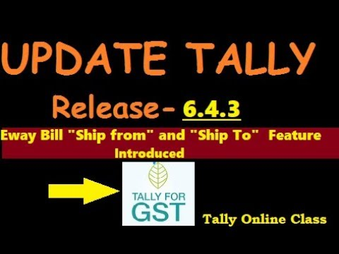 Tally New Release 6.4.3 Update/New Feature Introduce for  Eway Bill