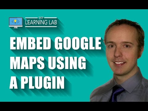 Embed Google Maps In WordPress Using A Plugin - Showcase Your Locations | WP Learning Lab