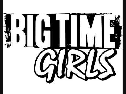 Love Me Again - Big Time Girls