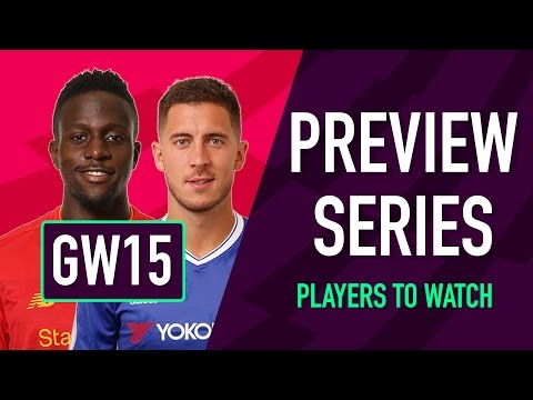 Gameweek 15 Preview | PLAYERS TO WATCH | Fantasy Premier League 2016/17