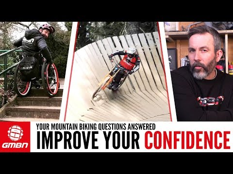 How To Build Your Riding Confidence   Ask GMBN Anything About Mountain Biking