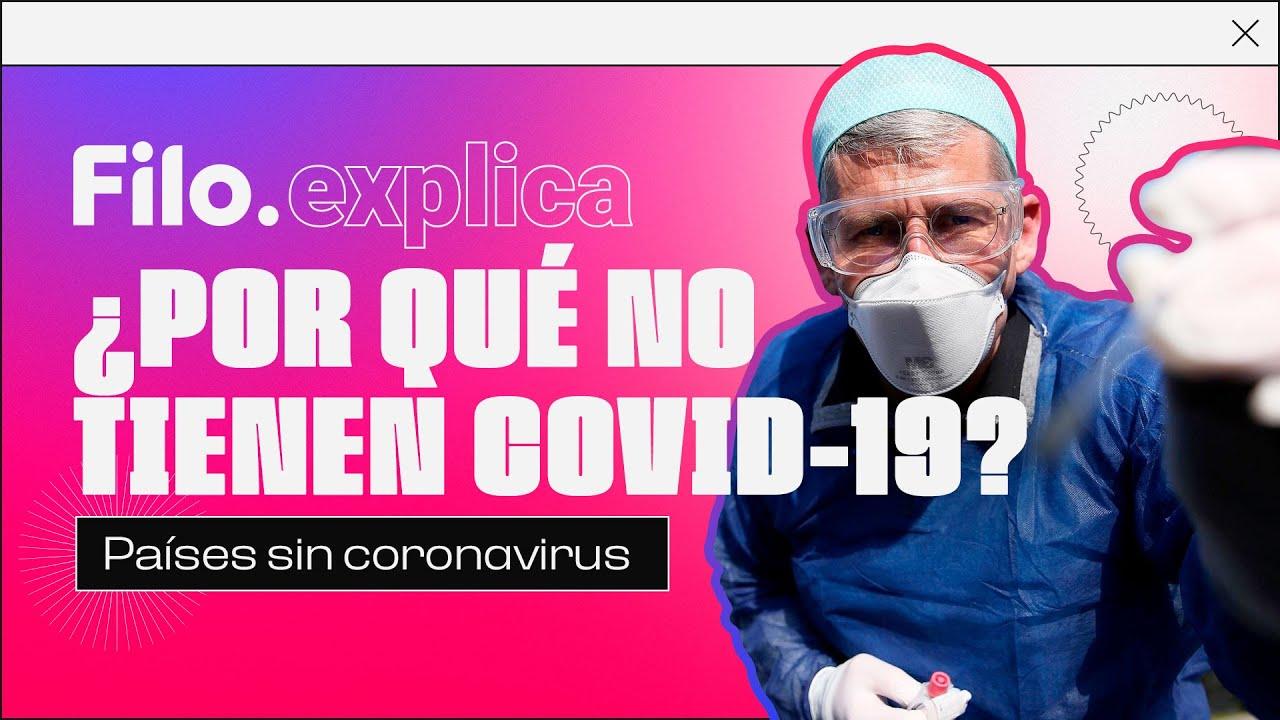 ¿POR QUÉ HAY PAÍSES SIN CORONAVIRUS Y CUÁLES SON REALMENTE? | Filo.explica
