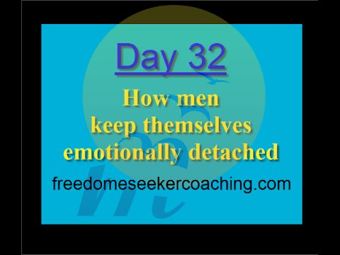 Day 32: How men keep themselves emotionally detached
