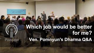 Download Which job would be better for me? - Ven. Pomnyun's Dharma Q&A Video
