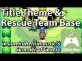 Title Theme / Rescue Team Base - Pokemon Mystery Dungeon Red/Blue Rescue Team | Piano Cover