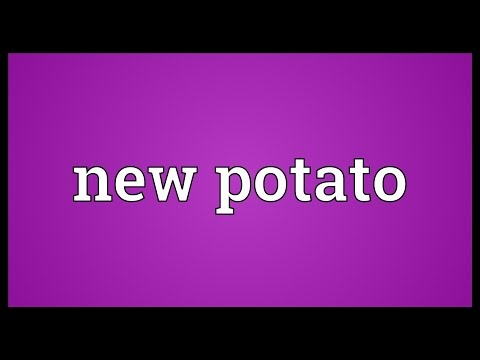 New potato Meaning