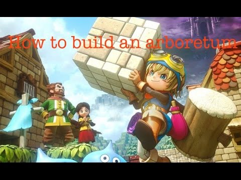 How To Build An Arboretum In Dragon Quest Builders!!!