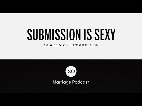 Xxx Mp4 34 Submission Is Sexy Season 2 XO Marriage Podcast 3gp Sex
