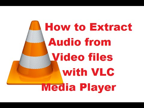 How to Extract Audio from Video files with VLC Media Player
