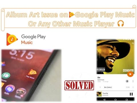How to fix Album art issue on google play music