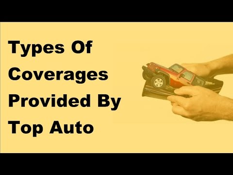 Types Of Coverages Provided By Top Auto Insurance Companies - 2017 Car Insurance Policy Coverage