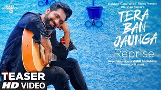 Teaser :Tera Ban Jaunga (Reprise) | Akhil Sachdeva | T-Series Acoustics | Releasing 26 August 2019