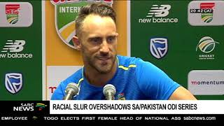 Proteas don't take racial comments by Sarfraz Ahmed lightly: Du Plessis