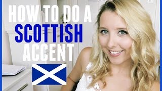 How To Do A Scottish Accent