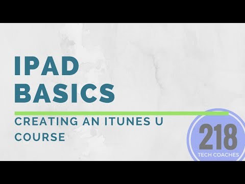 iPad Basics: Creating an iTunes U Course