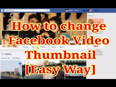 [Easy] Change Facebook Video Thumbnail [Tutorial]