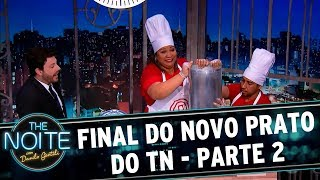 Novo Prato do The Noite (19/09/17) | Parte 2