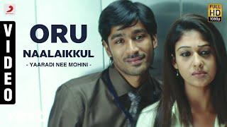 Yaaradi Nee Mohini - Oru Naalaikkul Video   Dhanush   Yuvanshankar Raja