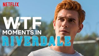 The Most WTF Moments In Riverdale   Netflix