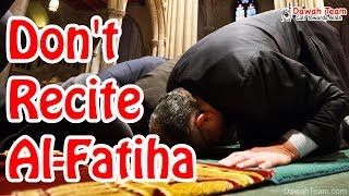 Dont Recite Al-Fatiha ? ᴴᴰ ┇Powerful Reminder┇ Dawah Team