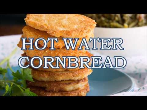 Hot Water Cornbread | Say Grace