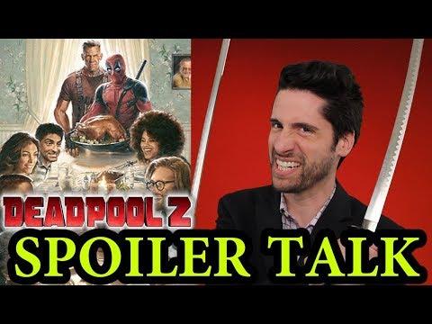 Deadpool 2 - SPOILER Talk