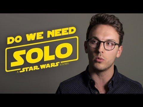 Do We NEED A Han Solo Origin Story?