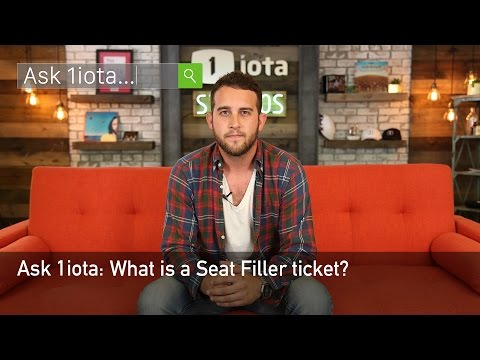 Ask 1iota: What is a Seat Filler ticket?
