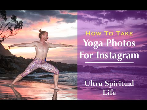 How to Take Yoga Photos for Instagram - Ultra Spiritual Life episode 34
